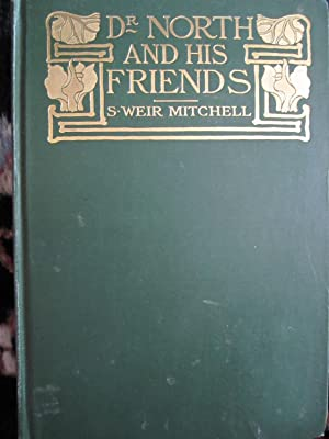 Dr. North and His Friends: Mitchell, S. Weir