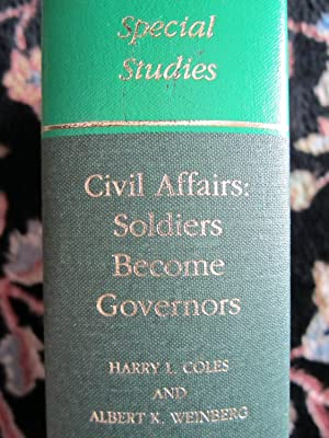 United States Army in World War II, Special Studies, Civil Affairs: Soldiers Become Governors: ...