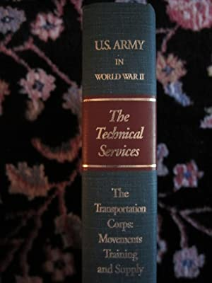 United States Army in World War II, the Technical Services, the Transportation Corps: Movements, ...