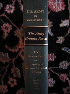 United States Army in World War II, the Army Ground Forces, The Procurement and Training of Ground ...