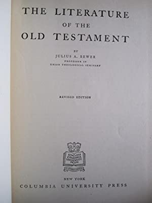 The Literature of the Old Testament: Bewer, Julius A.