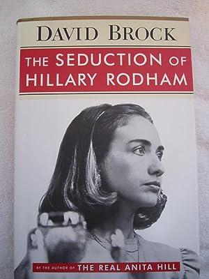 The Seduction of Hillary Rodham: Brock, David