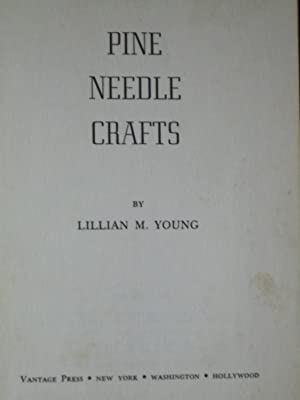 Pine Needle Crafts: Young, Lillian M.