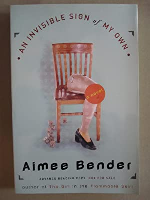 An Invisible Sign of My Own [ARC]: Bender, Aimee