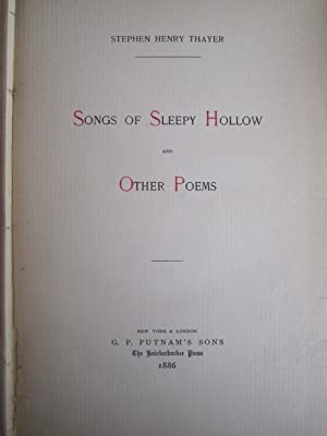 Songs of Sleepy Hollow and Other Poems [Signed]: Thayer, Stephen Henry