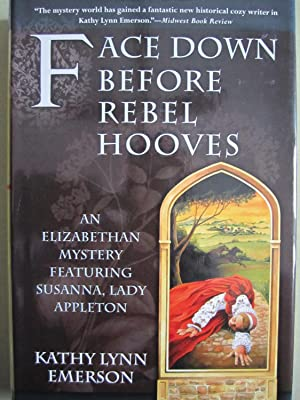 Face Down Before Rebel Hooves [Signed]: Emerson, Kathy Lynn