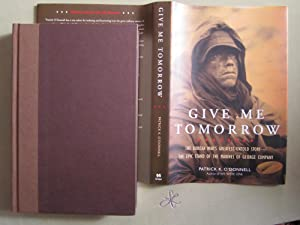 Give Me Tomorrow: The Korean War's Greatest Untold Story--The Epic Stand of the Marines of ...