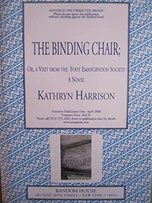 The Binding Chair or a Visit from the Foot Emancipation Society [ARC]: Harrison, Kathryn