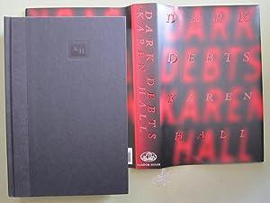 Dark Debts [SIGNED]: Hall, Karen