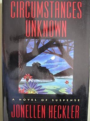 Circumstances Unknown [SIGNED]: Heckler, Jonellen