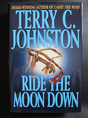 Ride the Moon Down: Johnston, Terry C.