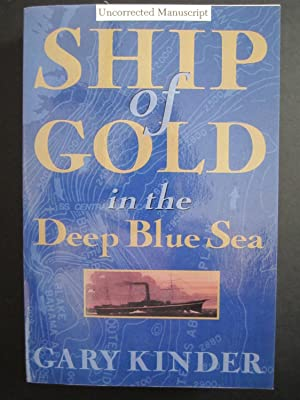 Ship of Gold in the Deep Blue Sea [ARC]: Kinder, Gary