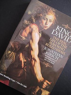 King David: The Real Life of the Man Who Ruled Israel [ARC]: Kirsch, Jonathan