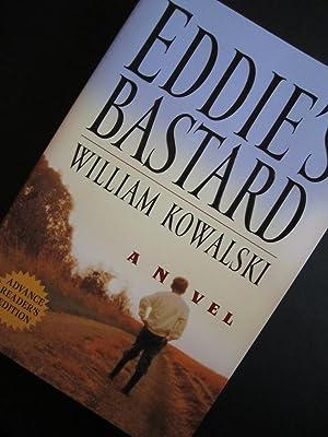 Eddie's Bastard [ARC]: Kowalski, William