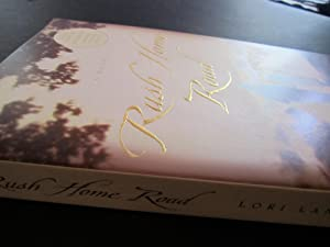 Rush Home Road: A Novel {ARC}: Lansens, Lori