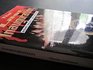 The Last Inauguration [ARC]: Lichtman, Charles H.