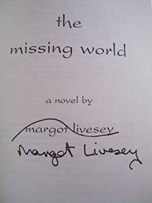 The Missing World [SIGNED]: Livesey, Margot