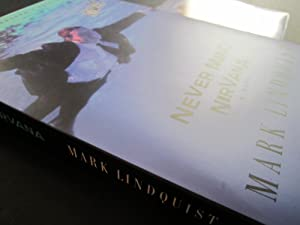 Never Mind Nirvana: A Novel [ARC]: Lindquist, Mark