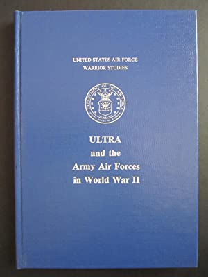 ULTRA and the Army Air Forces in World War II: An Interview with Associate Justice of the U.S. ...