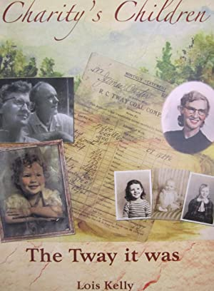 Charity's Children: The Tway It Was [SIGNED]: Kelly, Lois Carter