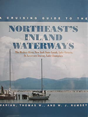 A Cruising Guide to the Northeast's Inland Waterways: The Hudson River, New York State Canals,...