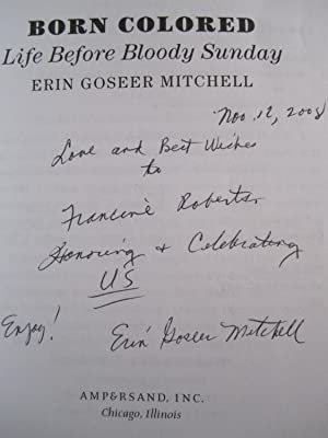 Born Colored: Life Before Bloody Sunday [SIGNED]: Mitchell, Erin Goseer