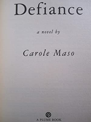 Defiance: A Novel: Maso, Carole