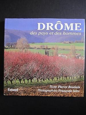 DROME ; DES PAYS ET DES HOMMES: BOULAIS, PIERRE;ISLER, FRANCOIS