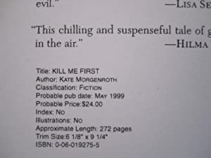 Kill Me First [ARC]: Morgenroth, Kate