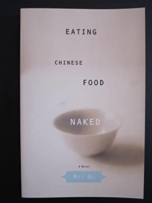 Eating Chinese Food Naked [ARC]: Ng, Mei