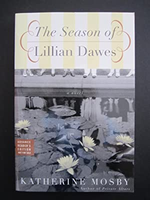 The Season of Lillian Dawes [ARC]: Mosby, Katherine