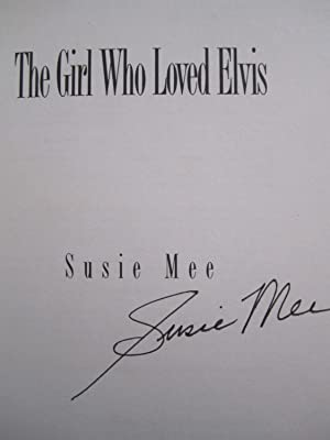 The Girl Who Loved Elvis [Signed}: Mee, Susie