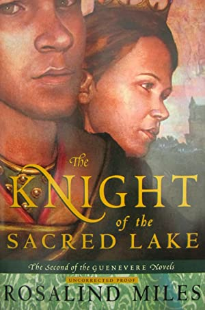 The Knight of the Sacred Lake [ARC]: Miles, Rosalind