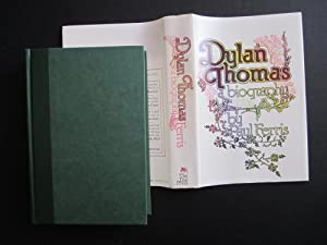 Dylan Thomas: A Biography: Ferris, Paul