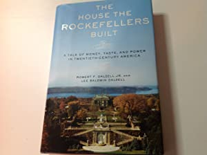 The House the Rockefellers built , tale: Robert F Dalzell,Lee