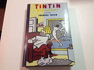 Tintin in the new world - Signed: Frederic Tuten