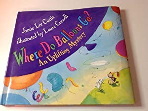 Where do Balloons Go-Signed and Inscribed: Jamie Lee Curtis