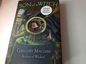 Son of A Witch-Signed: Gregory Maguire