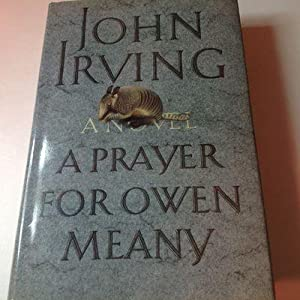 an analysis of john irvings novel a prayer for owen meany Owen meany taught john that any good book is always in motion--from the general to the specific, from the particular to the whole and back again  a prayer for.