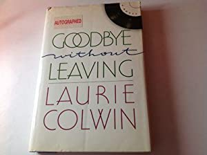 Goodbye Without Leaving-Signed: Laurie Colwin