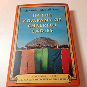 In The Company of Cheerful Ladies-Signed No.: Alexander McCall Smith