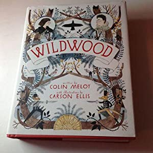Wildwood-Signed by Author & Illustrator: Colin Meloy