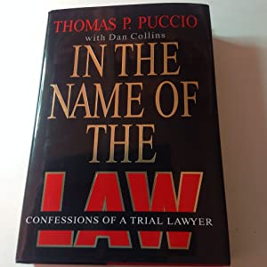 In The Name of The Law - Signed and inscribed Confessions of A Trial Lawyer