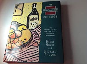 The Union Square Cafe Cookbook-Signed by both authors 160 Faborite Recipes from New York's Acclai...