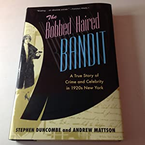 The Bobbed Haired Bandit-Signed by both authors A True Story of Crime and Celebrity in 1920's New...