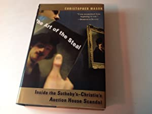 The Art of the Steal - Signed and inscribed Inside The Sotheby's-Christie's Auction House Scandal