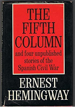 The Fifth Column (and four unpublished stories of the Spanish Civil War)