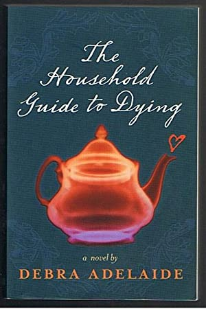 The Household Guide To Dying (First Edition)
