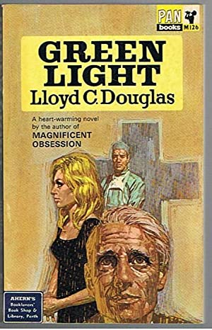 Green Light: Douglas, Lloyd C.
