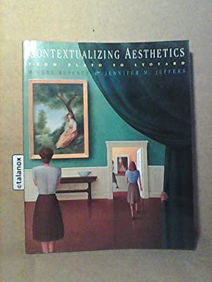 Contextualizing Aesthetics: From Plato to Lyotard,